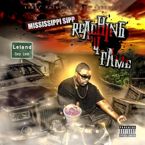 Mississippi Sipp Reaching 4 Fame Mixtape